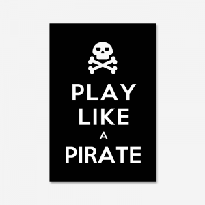 PLAY LIKE A PIRATE